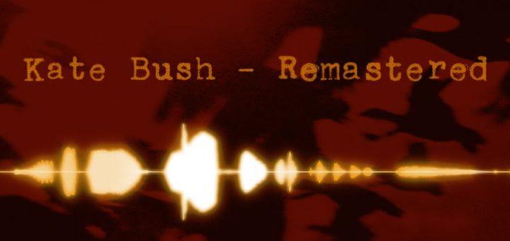 Kate Bush - Remastered