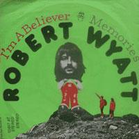 Robert Wyatt - I´m A Believer